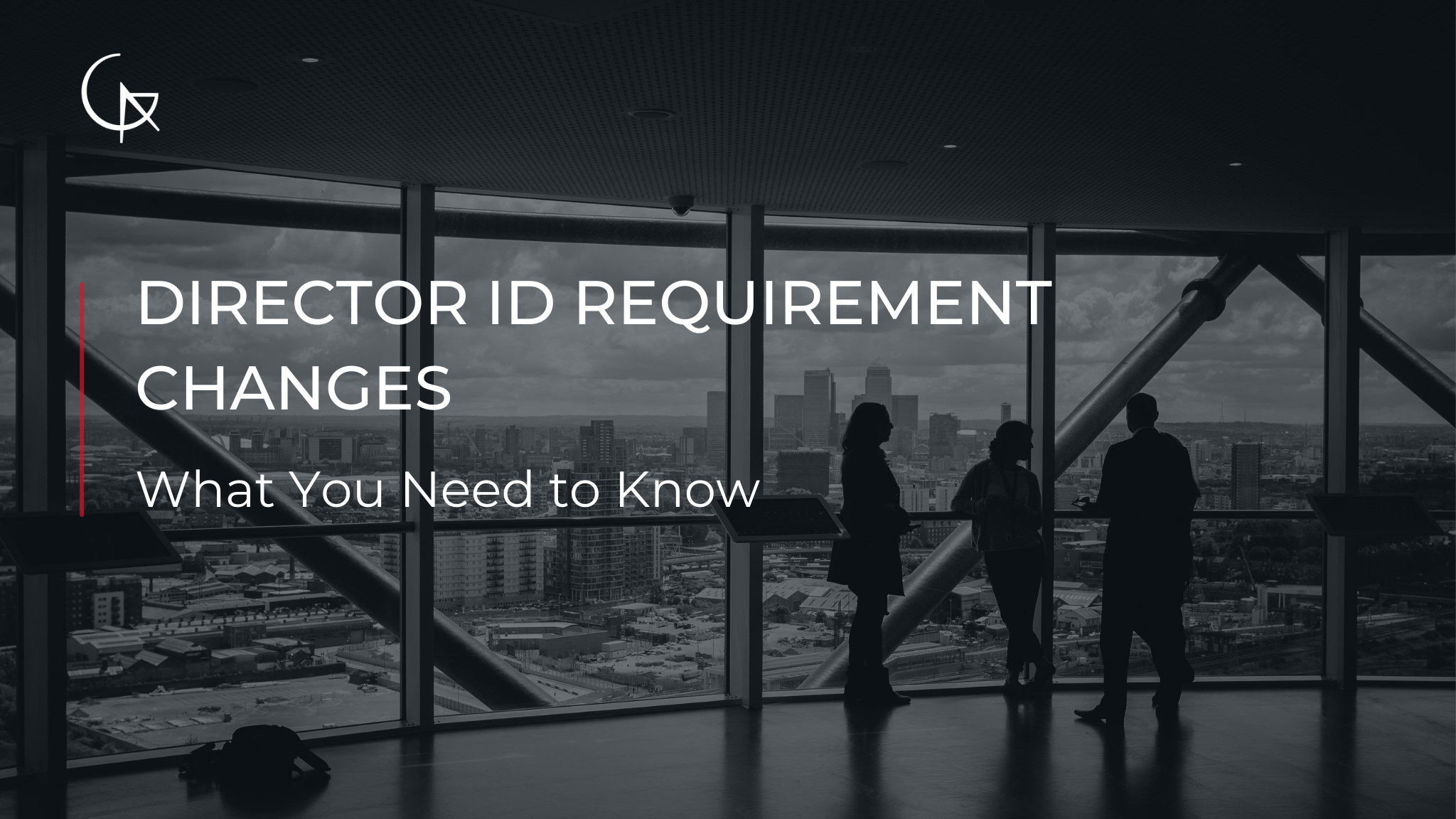 Newly Introduced Director ID Requirement Changes | What You Need to Know