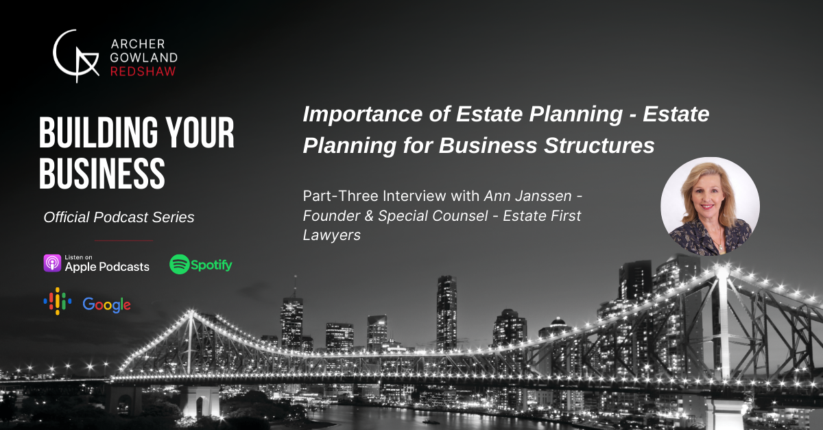 Building Your Business Podcast | Importance of Estate Planning - Estate Planning for Business Structures